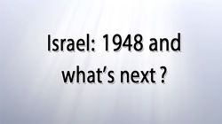 Israel 1948 and what is next
