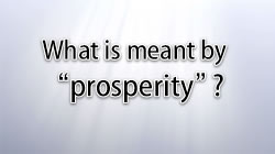 What is meant by prosperity?